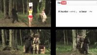"""""""A hunter shoots a bear"""""""